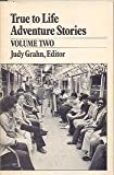 True to Life Adventure Stories Volume 2