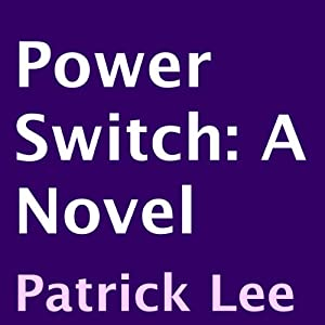 Power Switch: A Novel | [Patrick Lee]
