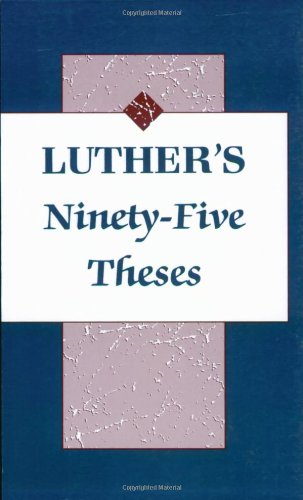 "ninety - five thesis ""the ninety-five theses"" 3 51 christians should be taught that the pope would be willing, as he ought if necessity should arise, to sell the church of st peter."