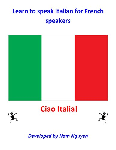Nam Nguyen - Learn to Speak Italian for French Speakers (French Edition)