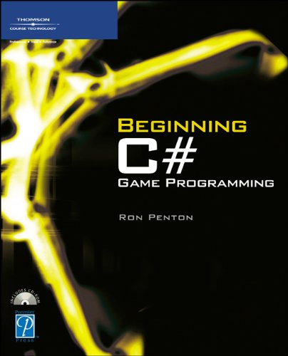 Beginning C# Game Programming (Premier Press Game Development)