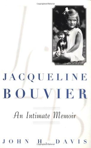 Jacqueline Bouvier: An Intimate Memoir, Davis, John H.