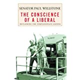 The Conscience of a Liberal: Reclaiming the Compassionate Agenda ~ Paul Wellstone