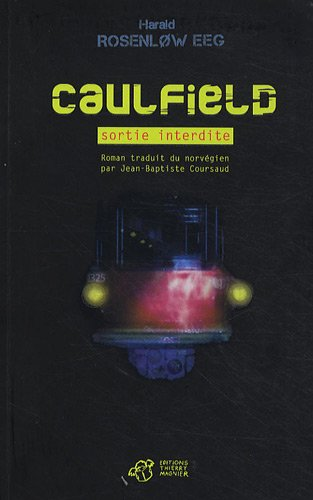 Caulfield : sortie interdite