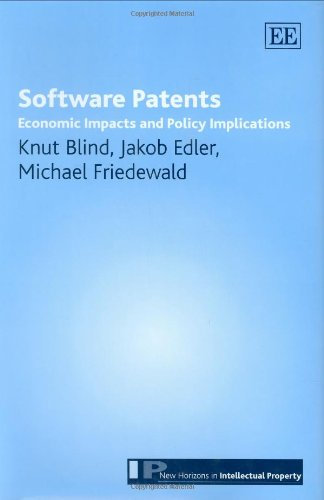Software Patents: Economic Impacts And Policy Implications (New Horizons in Intellectual Property)