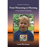 From Mourning to Morning: A story of hope and healing