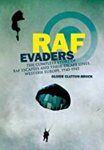 RAF Evaders The Complete Story of RAF Escapees and their Escape Lines Western Europe 1940-1945