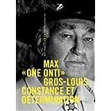 max one onti gros louis constance et determination