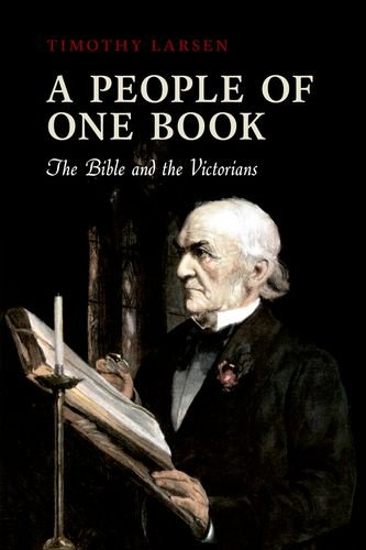 A People of One Book: The Bible and the Victorians, Timothy Larsen