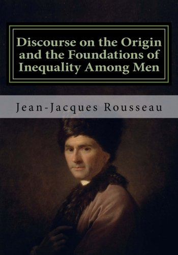 rousseau discourse on the origin of inequality essay questions Which jean jacques rousseau discusses in discourse on the origin and the foundations of inequality among men the discourse questions rousseau asks.