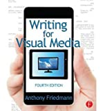 img - for [(Writing for Visual Media)] [Author: Anthony Friedmann] published on (August, 2014) book / textbook / text book