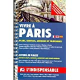 Vivre � Paris plans, services, adressses, et telephonepar Plans Indispensable