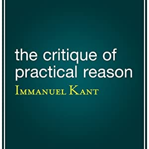 The Critique of Practical Reason | [Immanuel Kant]
