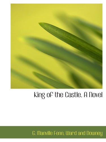 King of the Castle. A Novel