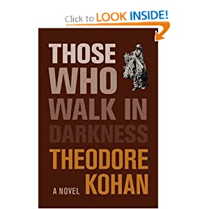 Those Who Walk in Darkness Theodore Kohan
