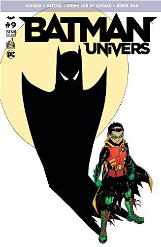 Batman Univers 09 La guerre des Robin !