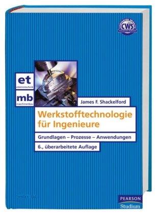 Shackelford werkstofftechnologie für ingenieure