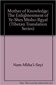 Mother of Knowledge: The Enlightenment of Ye-Shes Mtsho-Rgyal (Tibetan