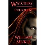 Watchers: Culloden! ~ William Meikle