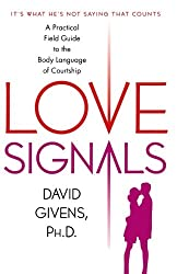 Love Signals- A Practical Field Guide to the Body Language of Courtship