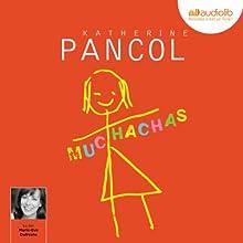 Muchachas | Livre audio Auteur(s) : Katherine Pancol Narrateur(s) : Marie-Eve Dufresne