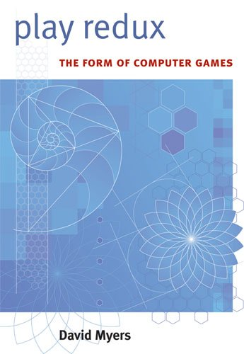 Play Redux: The Form of Computer Games (Digital Culture Books)