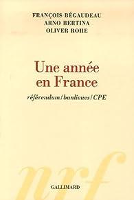 Une ann�e en France : R�ferendum/banlieues/CPE par Fran�ois B�gaudeau