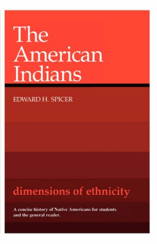 Dimensions of Ethnicity: The American Indians (Belknap Press), EDWARD H. SPICER
