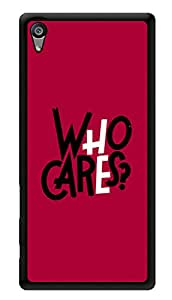 "Humor Gang Who Cares Quote Printed Designer Mobile Back Cover For ""Sony Xperia Z5"" (3D, Glossy, Premium Quality Snap On Case)"