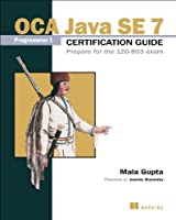 OCA Java SE 7 Programmer I Certification Guide Front Cover