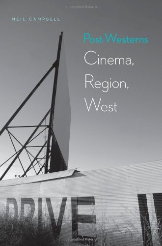 Post-Westerns: Cinema, Region, West (Postwestern Horizons)