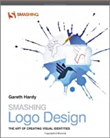 Smashing Logo Design: The Art of Creating Visual Identities Front Cover