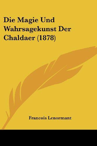 Die Magie Und Wahrsagekunst Der Chaldaer (1878)