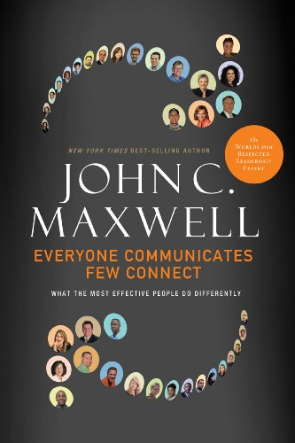 John Maxwell - Everyone Communicates, Few Connect