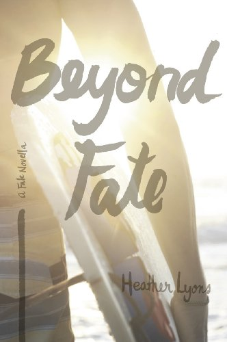 Beyond Fate (Fate Series 1.5) by Heather Lyons