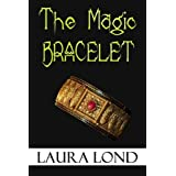 The Magic Bracelet (A Short Story) ~ Laura Lond