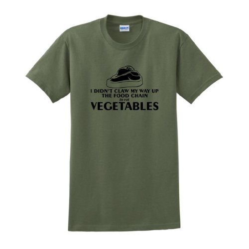 Didn'T Claw My Way Up Food Chain Eat Vegetables T-Shirt 2Xl Military Green