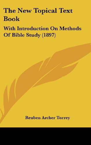 The New Topical Text Book: With Introduction on Methods of Bible Study (1897)