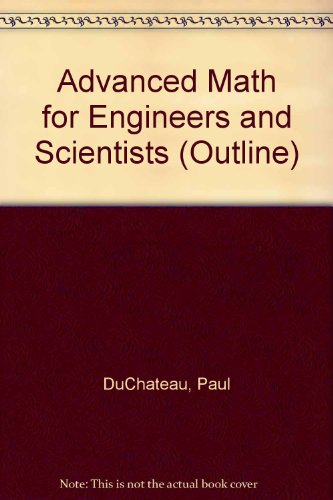 Advanced Math for Engineers and Scientists (Harpercollins College Outline Series) PDF