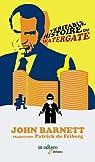 La véritable histoire du Watergate par Barnett