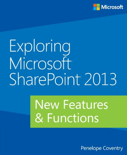 Exploring Microsoft® SharePoint® 2013: New Features & Functions