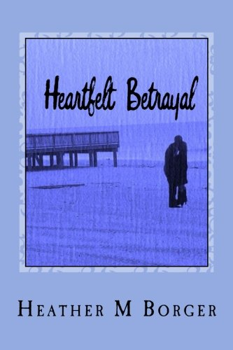 Heartfelt Betrayal: Book 3 in a series of secrets, deception, and betrayal (One Secret Too Many) (Volume 3)
