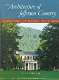img - for K. Edward Lay: The Architecture of Jefferson Country : Charlottesville and Albemarle County, Virginia (Hardcover); 2000 Edition book / textbook / text book