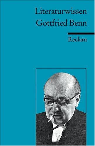Literaturwissen für Schule und Studium Gottfried Benn.