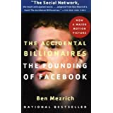 The Accidental Billionaires: The Founding of Facebook: A Tale of Sex, Money, Genius and Betrayalby Ben Mezrich