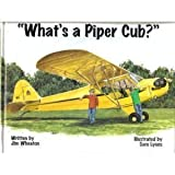 img - for What's a Piper Cub? Hardcover - October 22, 1997 book / textbook / text book