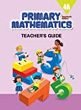 Primary Mathematics 4A Teachers Guide (Std. Edition)