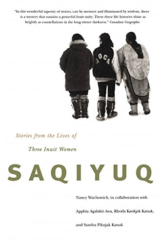 saqiyuq-stories-from-the-lives-of-three-inuit-women-mcgill-queens-native-and-northern