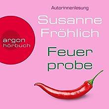 Feuerprobe Hörbuch von Susanne Fröhlich Gesprochen von: Susanne Fröhlich