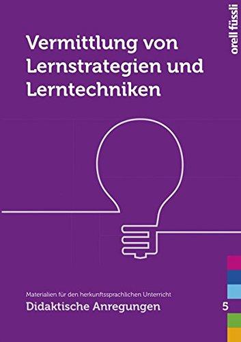 Vermittlung von Lernstrategien und Lerntechniken: Materialien für den herkunftssprachlichen Unterricht: Didaktische Anregungen 5, Buch